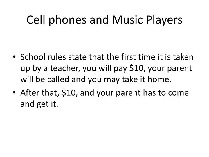 Cell phones and Music Players