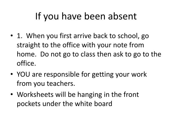 If you have been absent