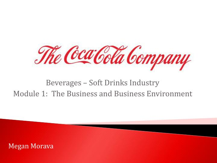 beverages soft drinks industry module 1 the business and business environment n.