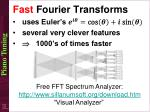 fast fourier transforms uses euler s several very clever features 1000 s of times faster