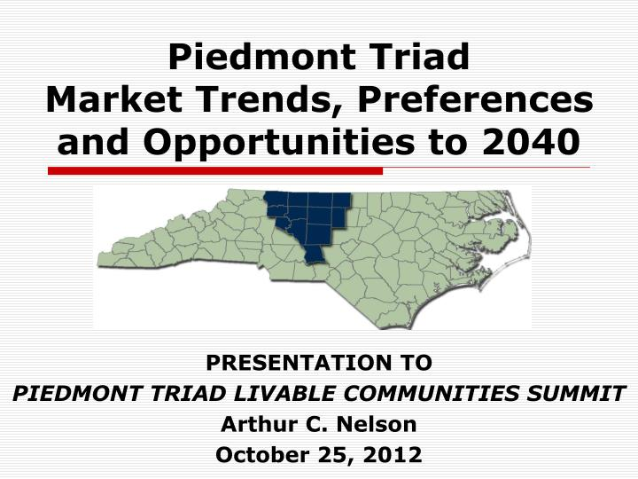 piedmont triad market trends preferences and opportunities to 2040 n.