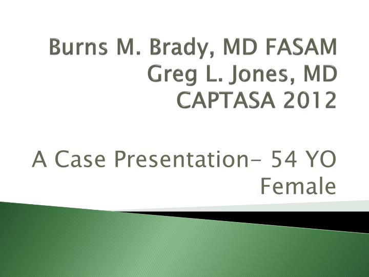 burns m brady md fasam greg l jones md captasa 2012 n.