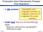 preemption aren t necessarily cheaper than migrations