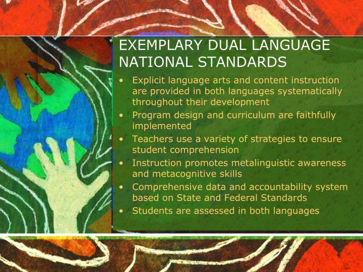 EXEMPLARY DUAL LANGUAGE NATIONAL STANDARDS