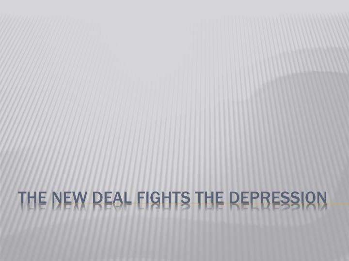 the new deal fights the depression n.