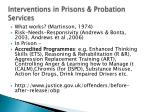 interventions in prisons probation services