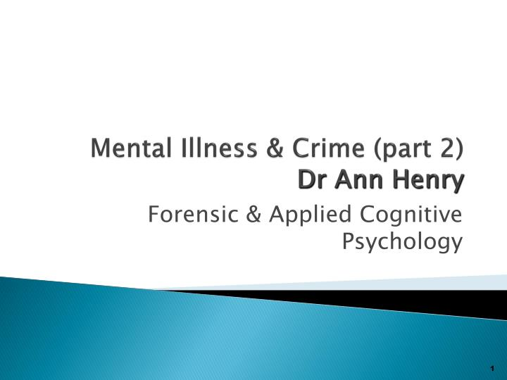mental illness crime part 2 dr ann henry n.