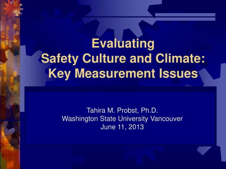 evaluating safety culture and climate key measurement issues n.