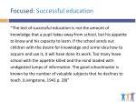 focused successful education
