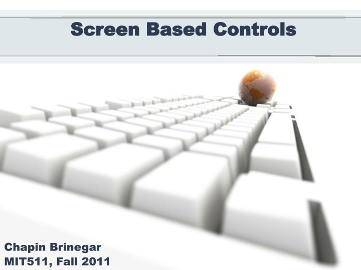 Screen based controls