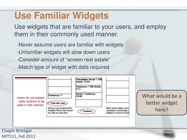 Use Familiar Widgets
