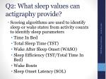 q2 what sleep values can actigraphy provide