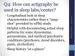 q4 how can actigraphy be used in sleep labs center