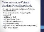 veteran vs non veteran student pilot sleep study