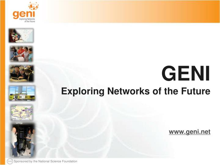 geni exploring networks of the future n.