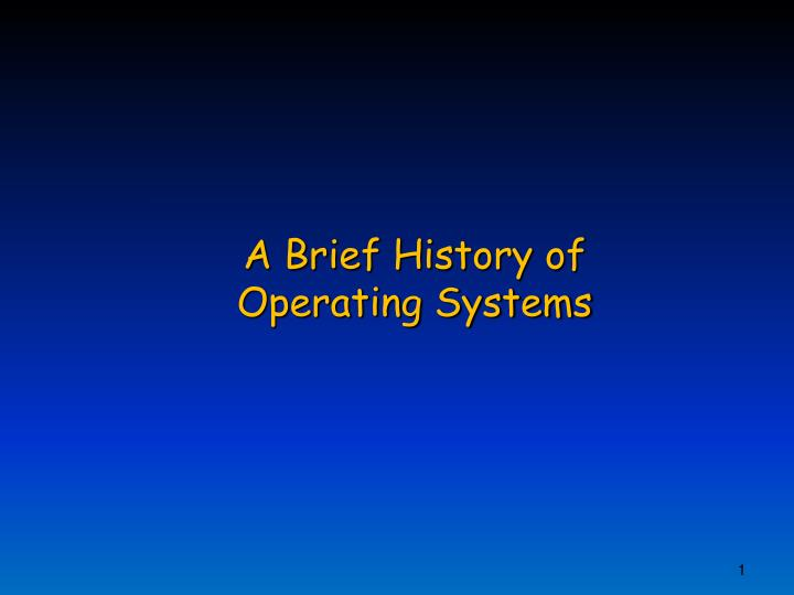 a brief history of operating systems n.