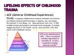 lifelong effects of childhood trauma