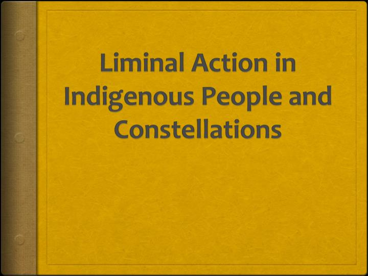 liminal action in indigenous people and constellations n.