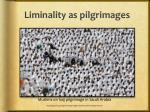 liminality as pilgrimages