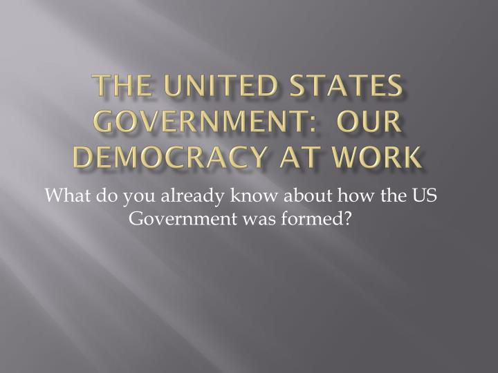 the united states government our democracy at work n.