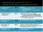 scheduling your courses life science sample course choices timetable information