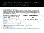 step 3 review program descriptions in calendar to determine required 1 st year courses
