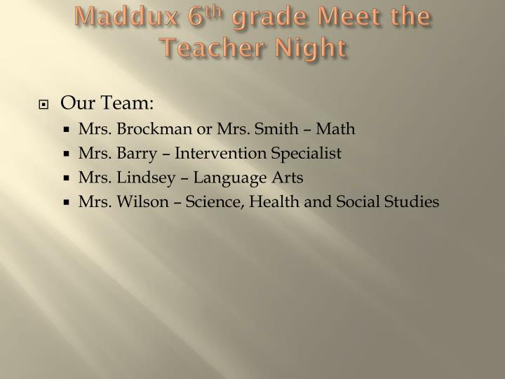maddux 6 th grade meet the teacher night n.