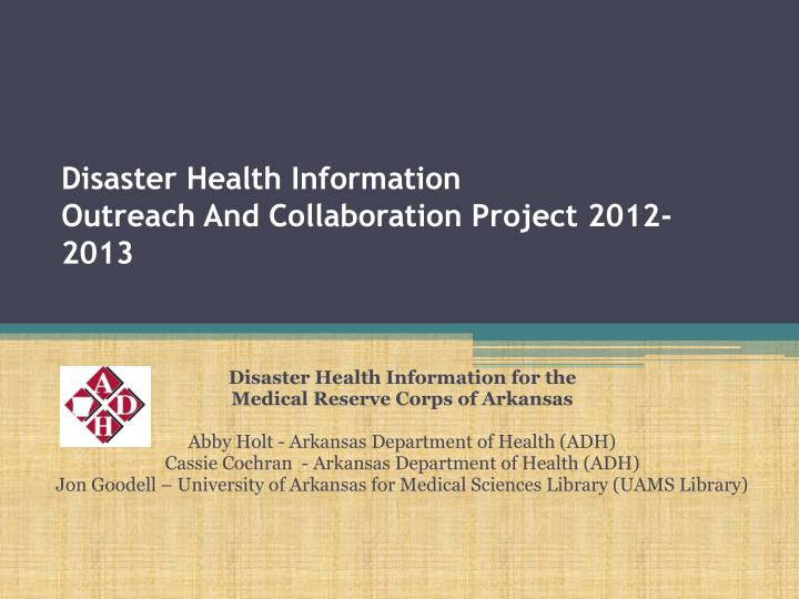 disaster health information outreach and collaboration project 2012 2013 n.