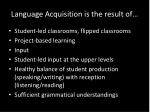 language acquisition is the result of