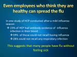 even employees who think they are healthy can spread the flu