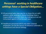 personnel working in healthcare settings have a special obligation