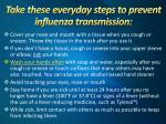 take these everyday steps to prevent influenza transmission