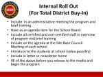 internal roll out for total district buy in