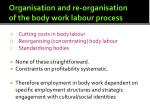 organisation and re organisation of the body work labour process1