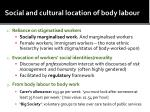 social and cultural location of body labour