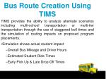 bus route creation using tims
