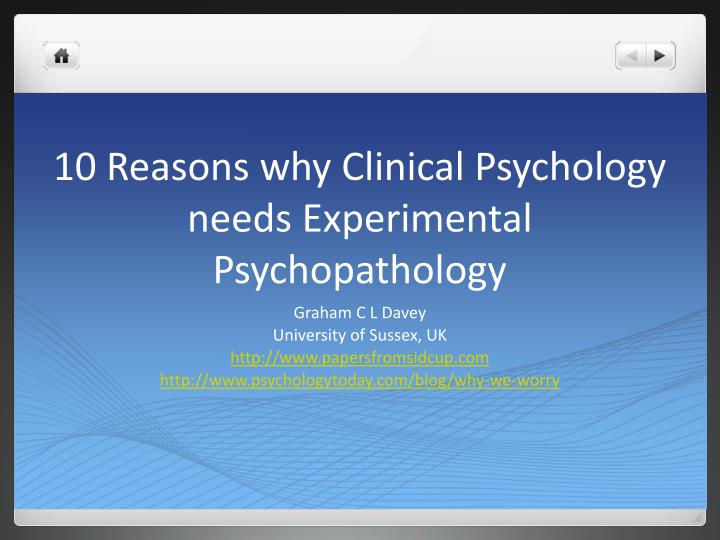 10 reasons why clinical psychology needs experimental psychopathology n.