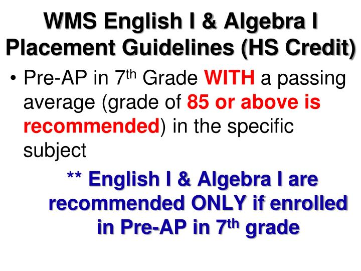 WMS English I & Algebra I Placement Guidelines (HS Credit)