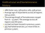 institutional and homelessness history
