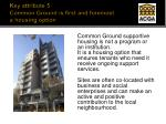 key attribute 5 common ground is first and foremost a housing option