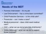 needs of the mdt