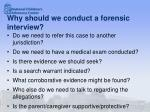 why should we conduct a forensic interview1