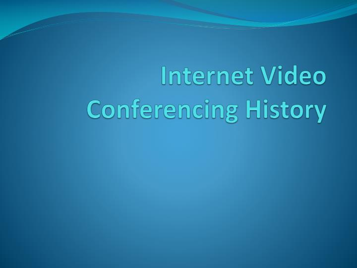 internet video conferencing history n.