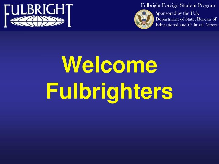 welcome fulbrighters n.