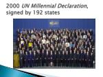 2000 un millennial declaration signed by 192 states