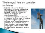 the integral lens on complex problems