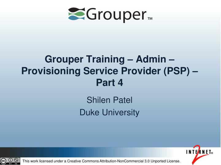 grouper training admin provisioning service provider psp part 4 n.