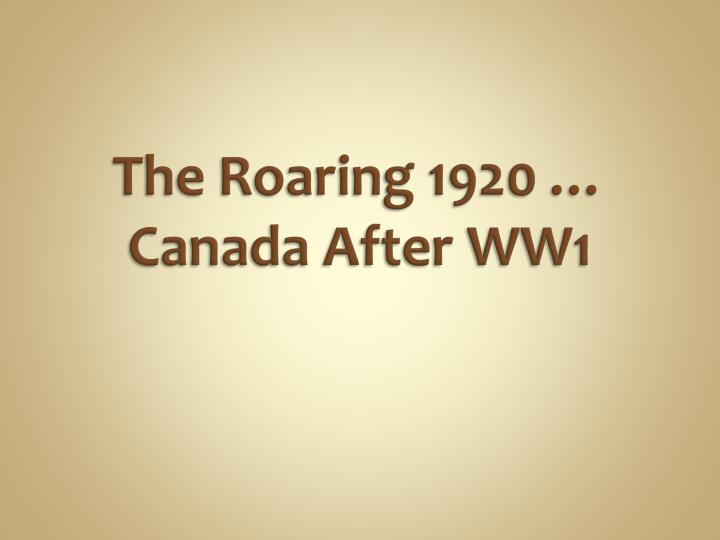 the roaring 1920 canada after ww1 n.