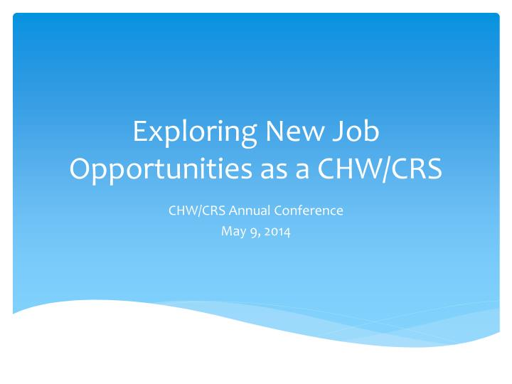exploring new job opportunities as a chw crs n.