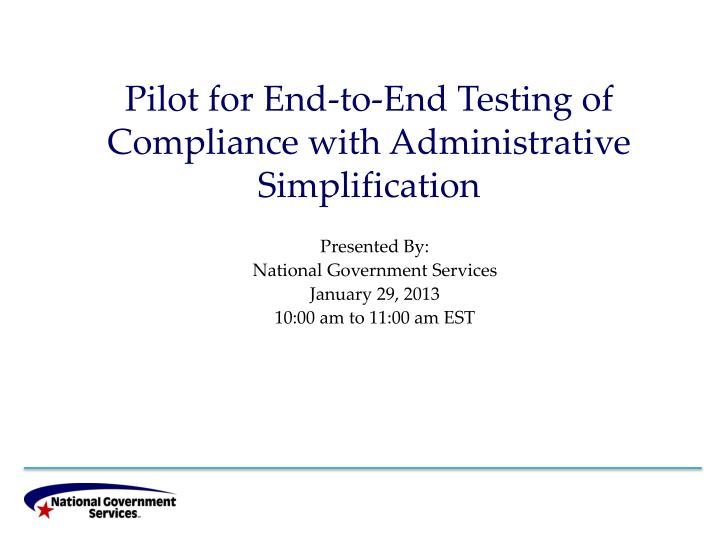 pilot for end to end testing of compliance with administrative simplification n.
